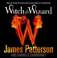 Witch & Wizard - James Patterson - audiobook