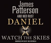Daniel X: Watch the Skies - James Patterson - audiobook