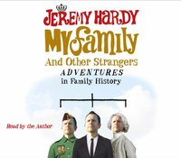 My Family and Other Strangers - Jeremy Hardy - audiobook