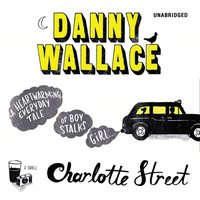 Charlotte Street - Danny Wallace - audiobook