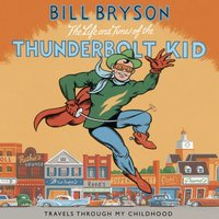 Life And Times Of The Thunderbolt Kid - Bill Bryson - audiobook