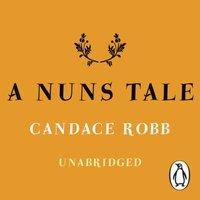 Nun's Tale - Candace Robb - audiobook