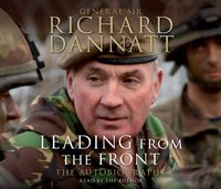 Leading from the Front - General Sir Richard Dannatt - audiobook