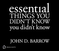 Essential Things You Didn't Know You Didn't Know Brain Shot - John D. Barrow - audiobook