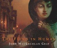 Fiend In Human - John Maclachlan Gray - audiobook