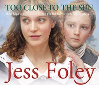 Too Close To The Sun - Jess Foley - audiobook