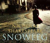 Snowleg - Nicholas Shakespeare - audiobook