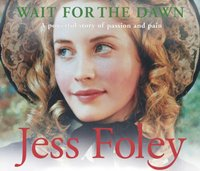 Wait For The Dawn - Jess Foley - audiobook