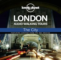 Lonely Planet Audio Walking Tours: London: The City - Anna Lea - audiobook