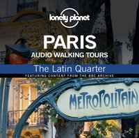 Lonely Planet Audio Walking Tours: Paris: The Latin Quarter - Wayne Holloway-Smith - audiobook