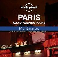 Lonely Planet Audio Walking Tours: Paris: Montmatre - Thom Hutchinson - audiobook