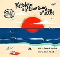 Krystyno, nie denerwuj matki - Michalina Grzesiak - audiobook