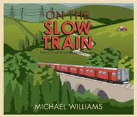 On The Slow Train - Michael Williams - audiobook