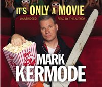 It's Only a Movie - Mark Kermode - audiobook