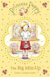 Princess Poppy: The Big Mix Up - Janey Louise Jones - audiobook
