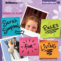 Sarah Simpson's Rules for Living - Rebecca Rupp - audiobook
