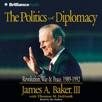 Politics of Diplomacy - James A. Baker III - audiobook