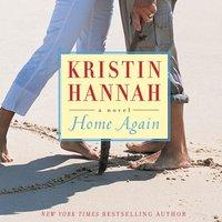 Home Again - Kristin Hannah - audiobook