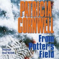From Potters Field - Patricia Cornwell - audiobook