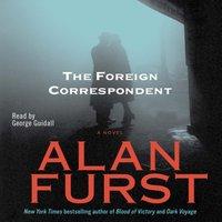 Foreign Correspondent - Alan Furst - audiobook