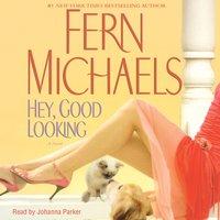 Hey, Good Looking - Fern Michaels - audiobook