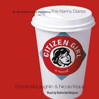 Citizen Girl - Emma McLaughlin - audiobook