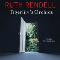 Tigerlily's Orchids - Ruth Rendell - audiobook