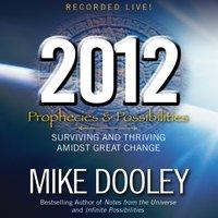 2012: Prophecies and Possibilities - Mike Dooley - audiobook