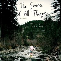 Source of All Things - Tracy Ross - audiobook