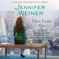 Then Came You - Jennifer Weiner - audiobook