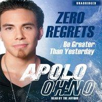 Zero Regrets - Apolo Ohno - audiobook