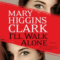 I'll Walk Alone - Mary Higgins Clark - audiobook