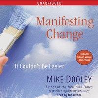Manifesting Change - Mike Dooley - audiobook