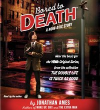 Bored to Death - Jonathan Ames - audiobook