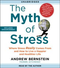 Myth of Stress - Andrew Bernstein - audiobook