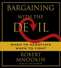 Bargaining with the Devil - Robert Mnookin - audiobook