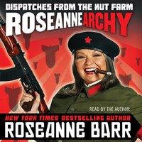 Roseannearchy - Roseanne Barr - audiobook