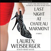 Last Night at Chateau Marmont - Lauren Weisberger - audiobook