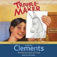 Troublemaker - Andrew Clements - audiobook