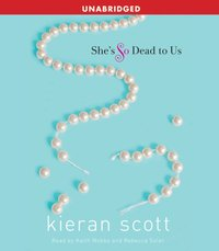 She's So Dead to Us - Kieran Scott - audiobook