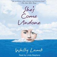 She's Come Undone - Wally Lamb - audiobook