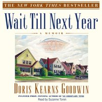 Wait Til Next Year - Doris Kearns Goodwin - audiobook