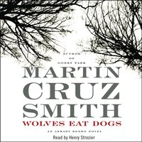 Wolves Eat Dogs - Martin Cruz Smith - audiobook