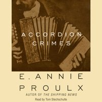 Accordion Crimes - Annie Proulx - audiobook