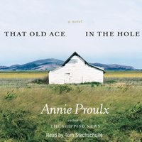 That Old Ace in the Hole - Annie Proulx - audiobook