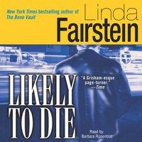 Likely to Die - Linda Fairstein - audiobook