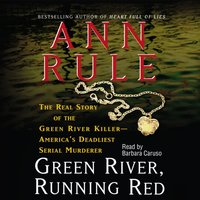 Green River, Running Red - Ann Rule - audiobook