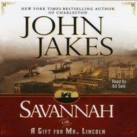 Savannah {or} a Gift for Mr. Lincoln - John Jakes - audiobook