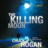 Killing Moon - Chuck Hogan - audiobook