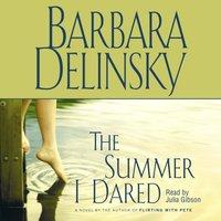 Summer I Dared - Barbara Delinsky - audiobook